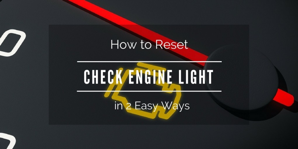 How to Reset Check Engine Light in 2 Easy Ways - MyHandyGarage